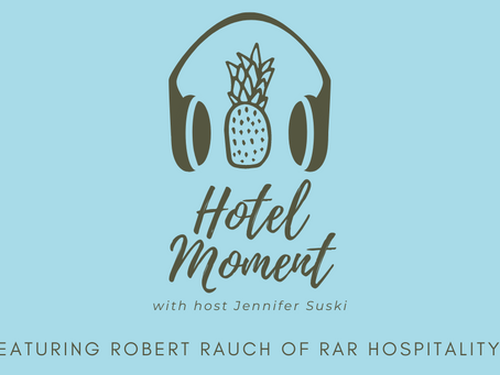 Hotel Moment: Robert Rauch of RAR Hospitality