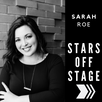 Stars Off Stage: Sarah Roe