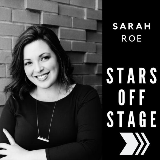 Stars Off Stage: Sarah Roe