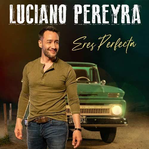 """Luciano Pereyra lanzó """"Eres Perfecta"""""""