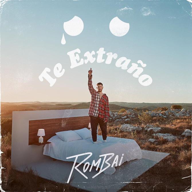 Rombai estrena 'Te Extraño :('
