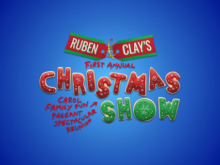 RUBEN & CLAY'S BROADWAY CHRISTMAS SHOW