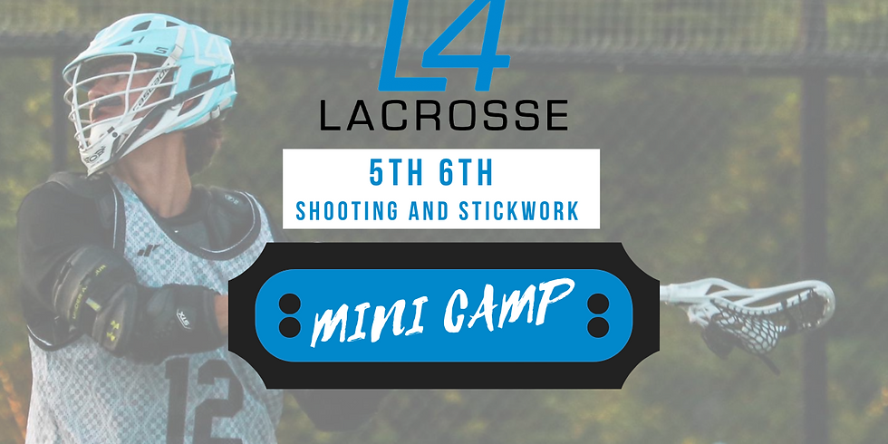 5th/6th Elite Shooting and Stickwork Mini Camp