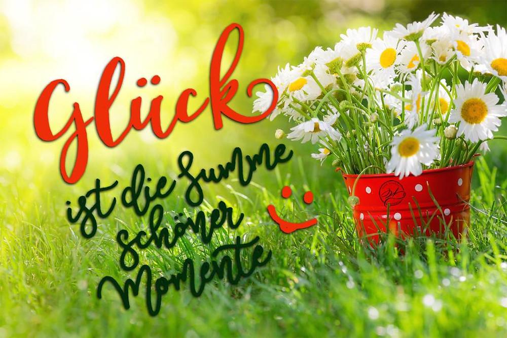 Glück ist die Summe schöner Momente