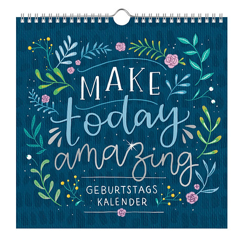 """Immerwährender Geburtstagskalender """"Make today amazing"""""""
