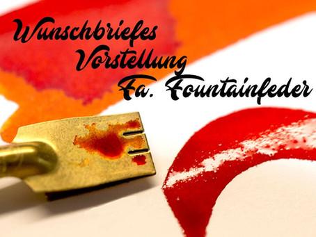 Wunschbriefes Vorstellung  Fa. Fountainfeder