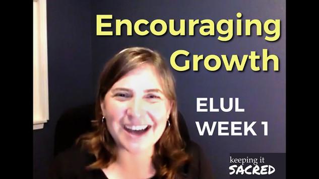 Elul Series: Encouraging Growth