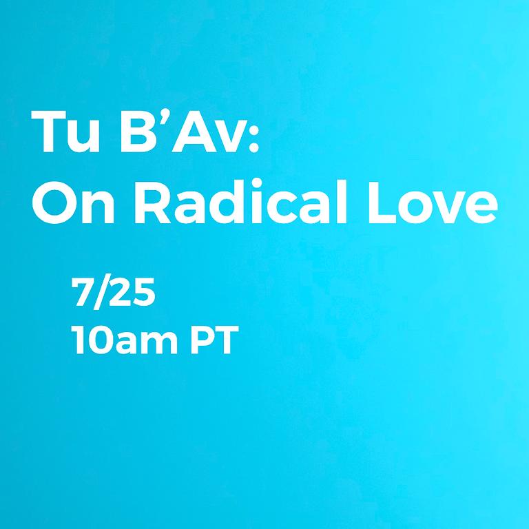 Tu B'Av: On Radical Love