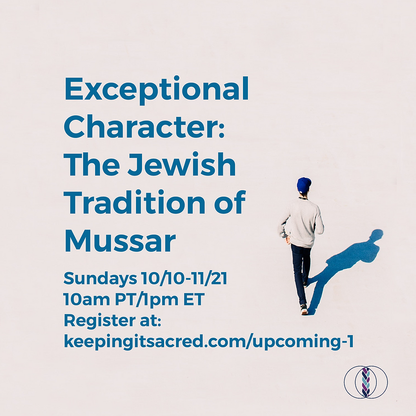 Exceptional Character: The Jewish Tradition of Mussar: Humility, Peace ad Gratitude