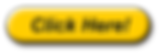 Click_Here_Yellow_Button1.png