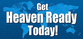 Get Heaven Ready Today Button.jpeg