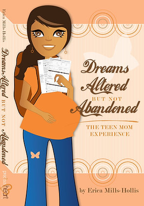 Dreams Altered But Not Abandoned - The Teen Mom