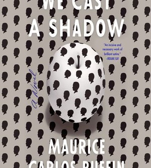 We Cast a Shadow by Maurice Carlos Ruffin REVIEW