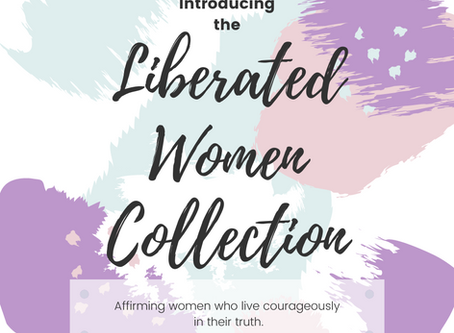 Introducing the Liberated Women Collection