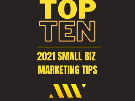 TOP TEN SMALL BIZ MARKETING TIPS
