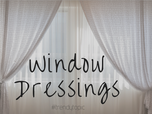 This week's #trendytopic! Window Dressing