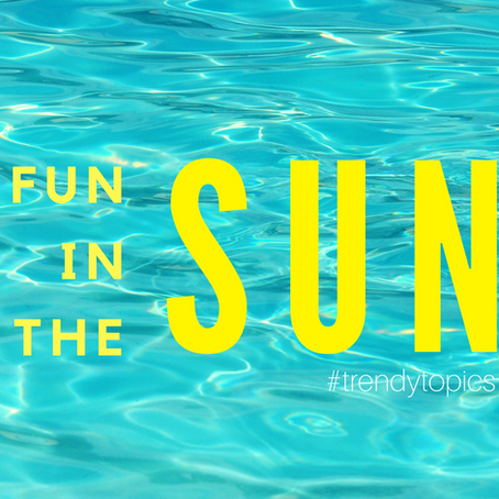 This week's #trendytopic! Fun in the Sun