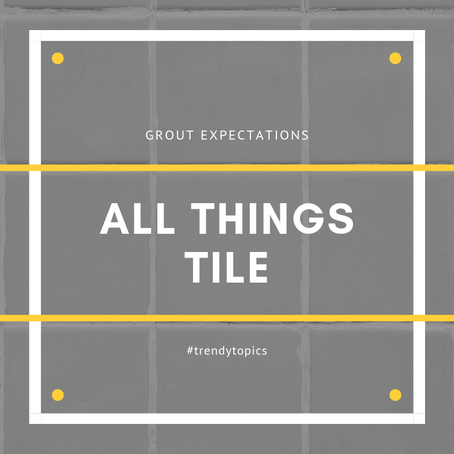 This week's #trendytopic! All Things Tile