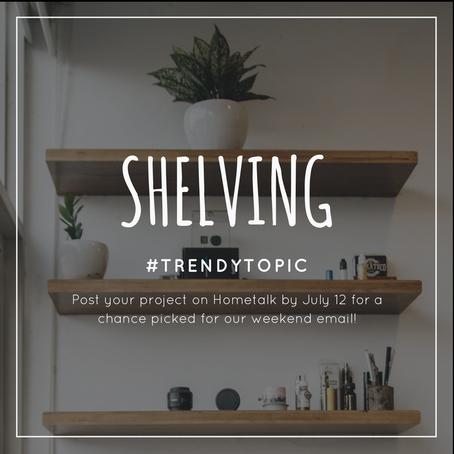 This week's #trendytopic! Shelving