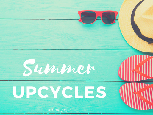 This week's #trendytopic! Summer Upcycles