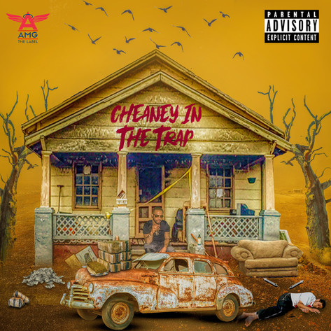 CHEANEY IN THE TRAP MIXTAPE COVER ART