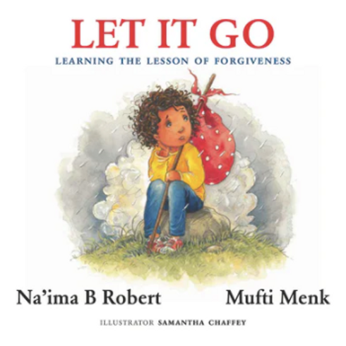 LET IT GO : LEARNING THE LESSONS OF FORGIVENESS
