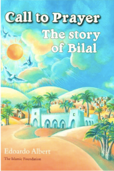 Call To Prayer : The Story of Bilal