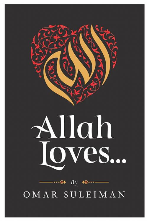 Allah Loves - Omar Suleiman