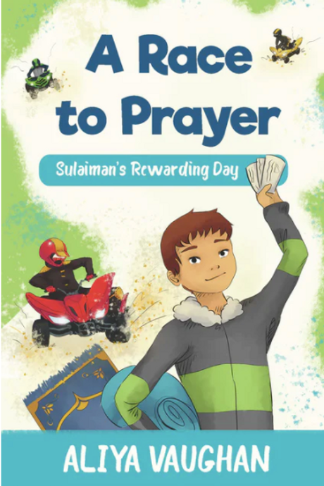 A RACE TO PRAYER (SALAH) : Sulaiman's Rewarding Day