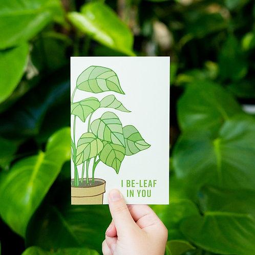 I Be-Leaf In You Card