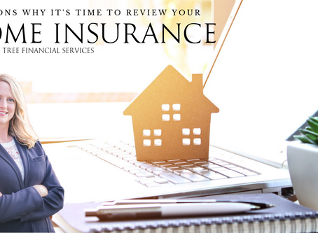 6 REASONS TO REVIEW YOUR HOME INSURANCE
