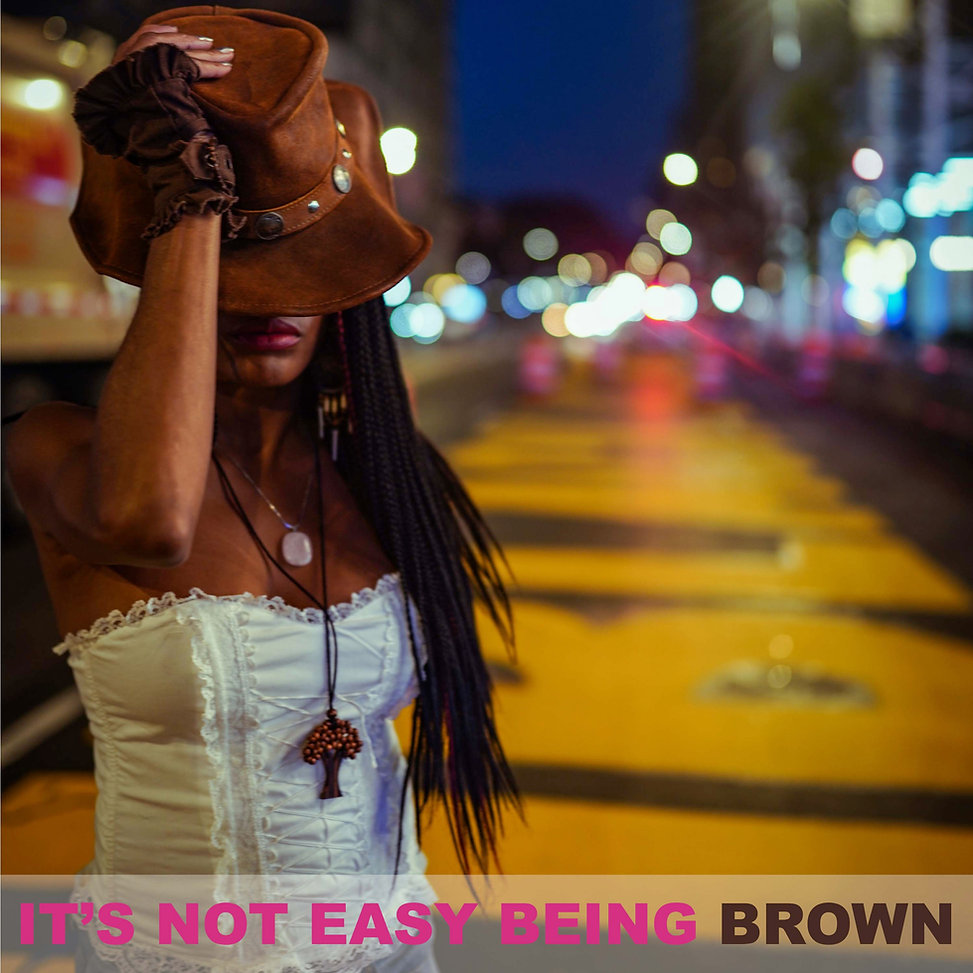 It's Mot Easy Being Brown - Minnie Dee