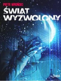 Świat Wyzwolony muzyka do książki Piotra Wrońskiego