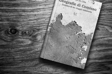 Geografie di Comisso. Cronaca di un viaggio letterario, di Nicola De Cilia