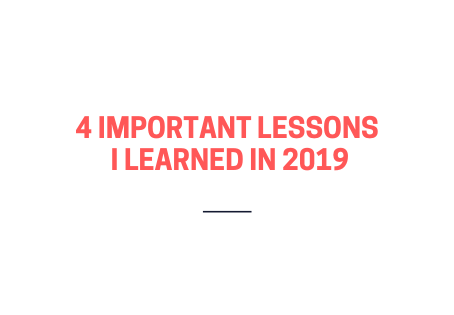 4 important lessons I learned in 2019