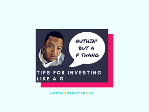 Nuthin' but a P thang: Tips for investing like a G