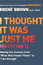 I Thought it was Just Me by Brene Brown.