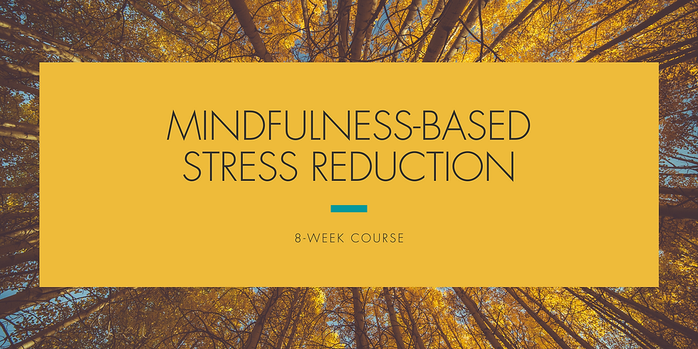 Mindfulness-based Stress Reduction 8-Week Course