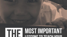 The 2 Most Important Lessons To Teach Your Children