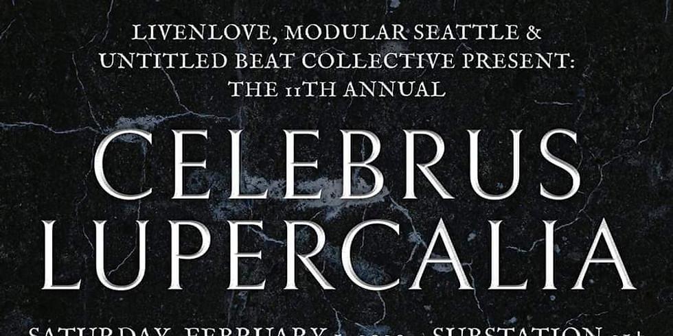 Celebrus Lupercalia 11 w/ Modular Nights, Madly In Dub, Utld.