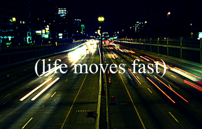 Life is Fast