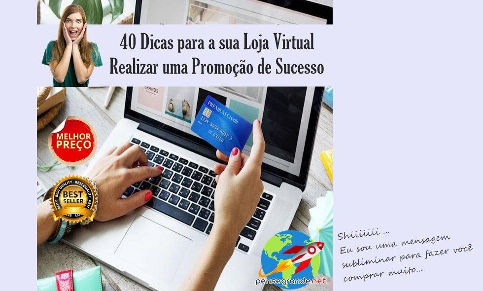 40 DICAS PARA SUA LOJA VIRTUAL REALIZAR UMA PROMOÇÃO DE SUCESSO