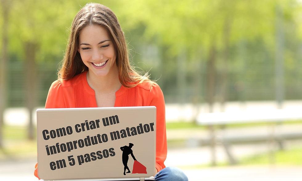 COMO CRIAR UM INFOPRODUTO MATADOR EM 5 PASSOS