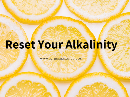 Reset Your Alkalinity With This Easy Trick
