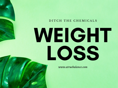 Ditch the Chemicals: Weight Loss
