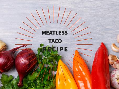 Meatless Taco Recipe