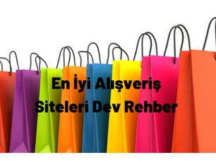 En İyi Alışveriş Siteleri Dev Rehber