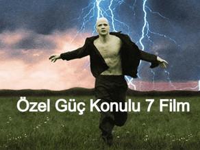 Özel Güç Konulu 7 Film! (Fantastik & Bilim Kurgu)