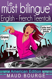 Le must bilingue | Le langage des ados |  Teenage Talk