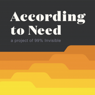 Accordinf to Need Podcast